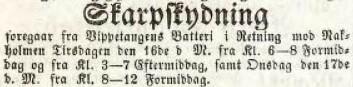 Annonse i Morgenbladet, 17. mai 1854. Den varsler planlagt skarpskyting fra vippetangens batteri i retning Nakholmen. Kilde: Nasjonalbiblioteket