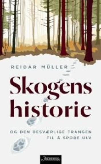 """Reidar Müllers bok """"Skogens historie - og den besværlige trangen til å spore ulv"""". Illustasjon: Aschehoug forlag"""