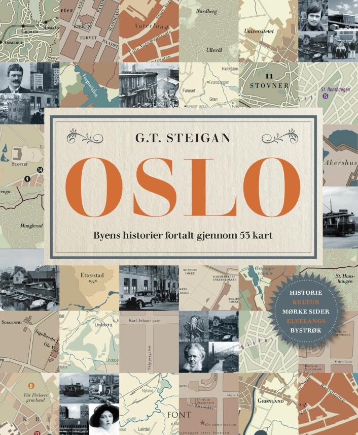 Omslaget på Geir Tandberg Steigans bok: Oslo - byens historier fortalt gjennom 53 kart. Illustrasjon: Cappelen Damm